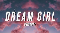 Crisaunt - Dream Girl (Lyrics)
