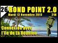 Voir 26° ROND POINT 2.0 - Connexion avec l'Ile la Réunion