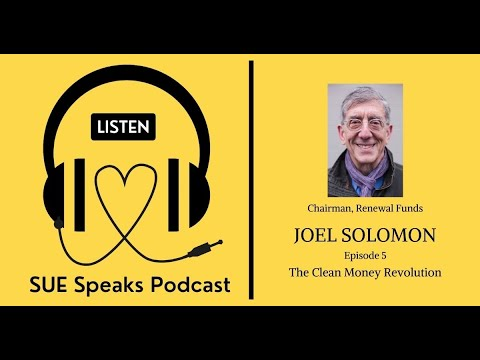 Podcast Episode 5 (Full) | Joel Solomon, The Clean Money Revolution