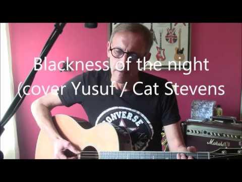 Blackness of the night (cover Yusuf / Cat...