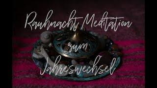 Rauhnacht Meditation zum Jahreswechsel