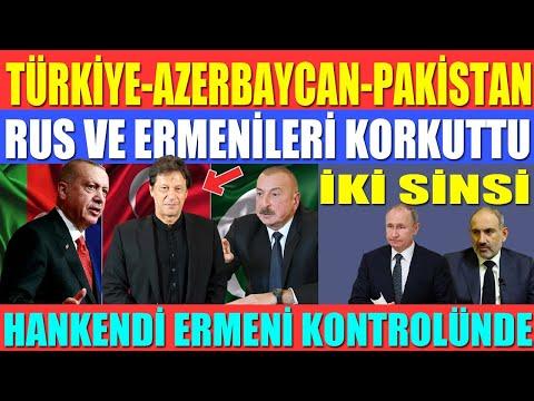 TÜRKİYE-AZERBAYCAN-PAKİSTAN RUS VE ERMENİLERİ KORKUTTU / HANKENDİ ERMENİ KONTROLÜNDE