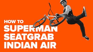 Как сделать супермен ситгреб индиан эир. Сложные трюки на BMX. Superman Seatgrab Indian Air