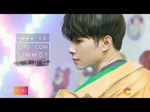 ANH TÚ -  Cho Con Tim Một Lý Do [OFFICIAL MV]