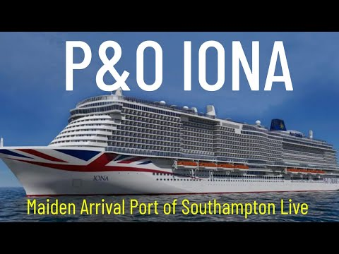 P&O Iona Maiden Arrival Port  of Southampton Live Stream