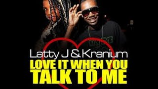 Latty J feat. Kranium - Love It When You Talk To Me [Raw] (Hot Magnum Riddim) January 2015