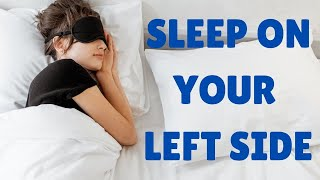 Why You Should Sleep On Your Left Side | Healthy Living Tips