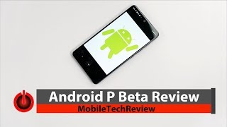 Android P Beta Review- the Next Android OS