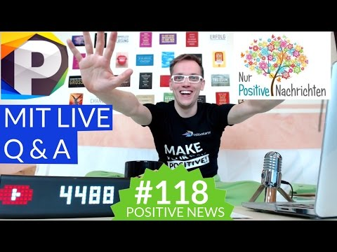 Positive NEWS der Woche mit LIVE Q&A, Cleverheads, Watly, Tiertafel München - Positivstarter #118