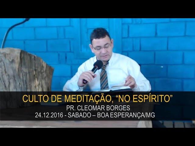 24.12.2016 - Culto de Meditação - Pr. Cleomar Borges   Confraternização Boa Esperança/MG