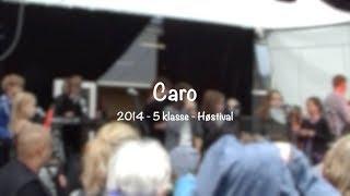 5. klasse • Høstival 2014 • Caro