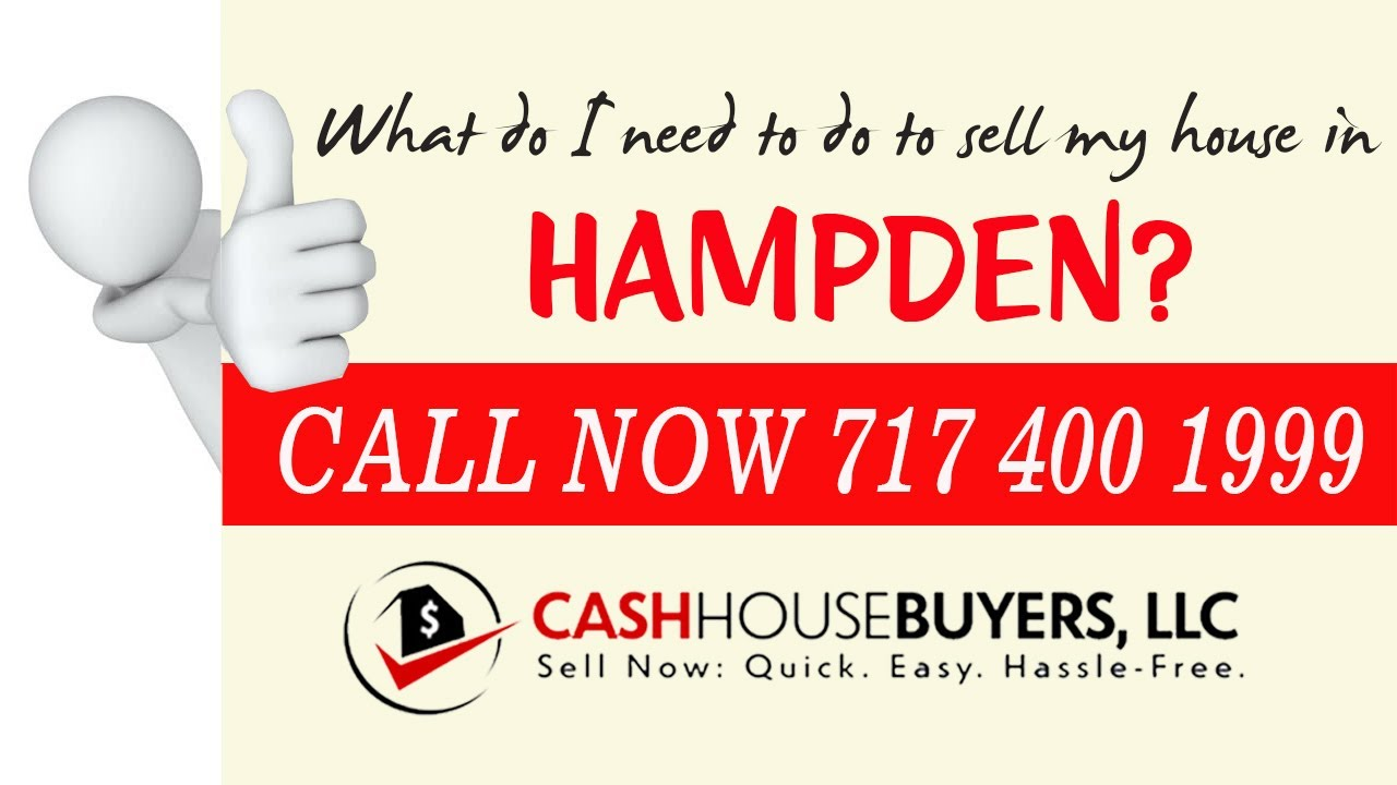 What do I need to do to sell my house fast in Hampden MD   Call 7174001999   We Buy House Hampden MD