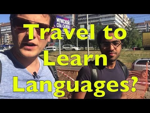 Is Traveling the Best Way to Learn a Language?  From Samara - Russia