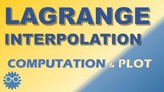 Lagrange Interpolation Method: Algorithm, Computation and Plot | Numerical Computing with Python