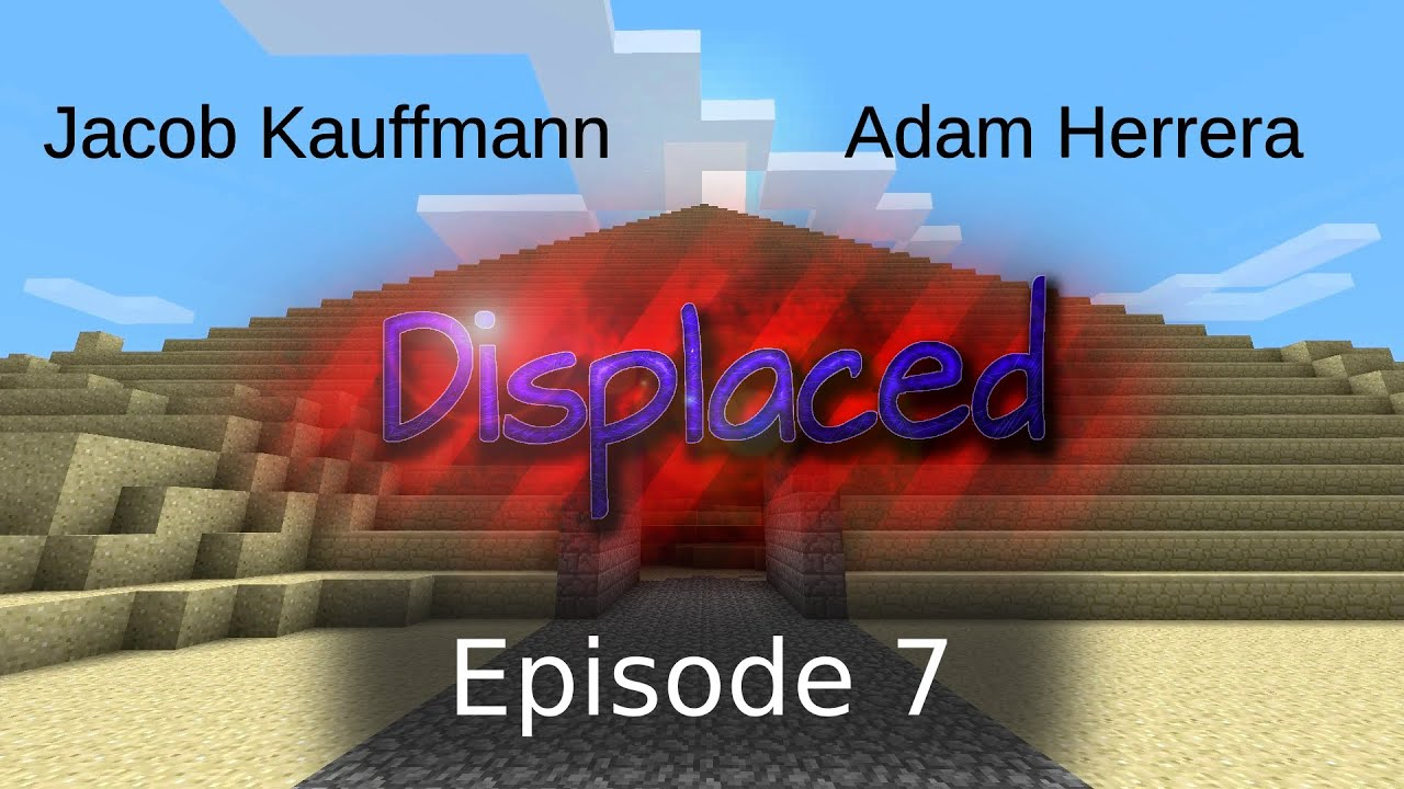 Episode 7 - Displaced