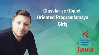 Java Programlama Dersleri 18 OOP Giriş ve Classlar Sınıflar