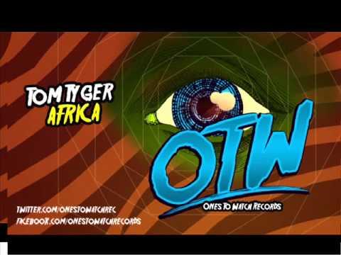 Tom Tyger-Africa (Original Mix)