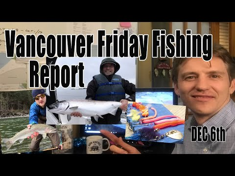Pacific Angler Friday Fishing Report Dec 6th, 2019