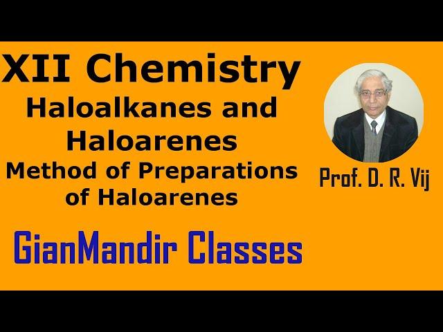 XII Chemistry | Haloalkanes and Haloarenes | Method of Preparations of Haloarenes by Gaurav Sir