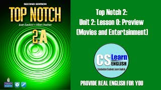 Top Notch 2: Unit 2: Lesson 0: Preview (Movies and Entertainment)