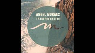 Angel Moraes - Transformation (original mix)