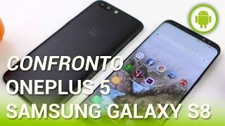 OnePlus 5 vs Samsung Galaxy S8, confronto in italiano