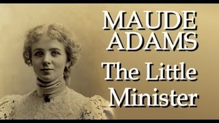 MAUDE ADAMS in THE LITTLE MINISTER