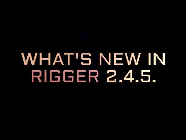 What's new in Rigger 2.4.5. for Autodesk Maya