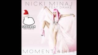Nicki Minaj - Moment 4 Life (Snakman