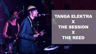 The Session x The Reed x Tanga Elektra -Leaving-