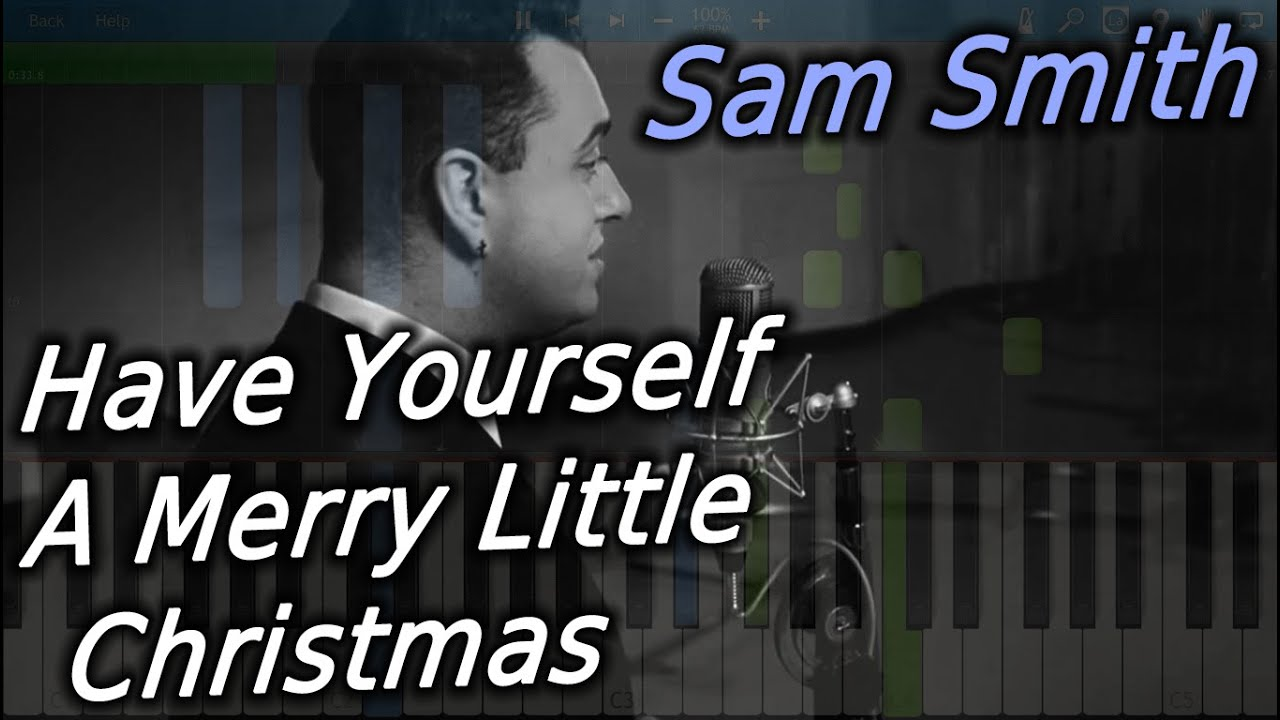 Sam Smith - Have Yourself A Merry Little Christmas [Piano Tutorial ...