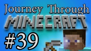 Journey Through Minecraft - 039: Wanna go Fisticuffs do ya?
