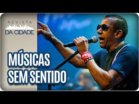 Músicas Que Não Fazem Sentido - Revista Da Cidade (03/01/18)