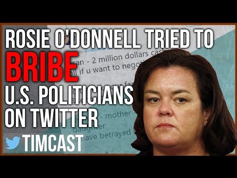 ROSIE O'DONNELL ATTEMPTED TO BRIBE U.S. POLITICIANS WITH 2 MILLION IN CASH