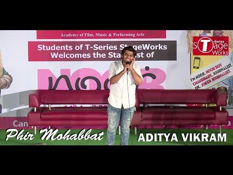 Phir Mohabbat   Aditya Vikram   Noor Event...