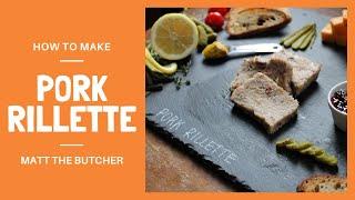 How to Make PORK RILLETTE // Matt the Butcher