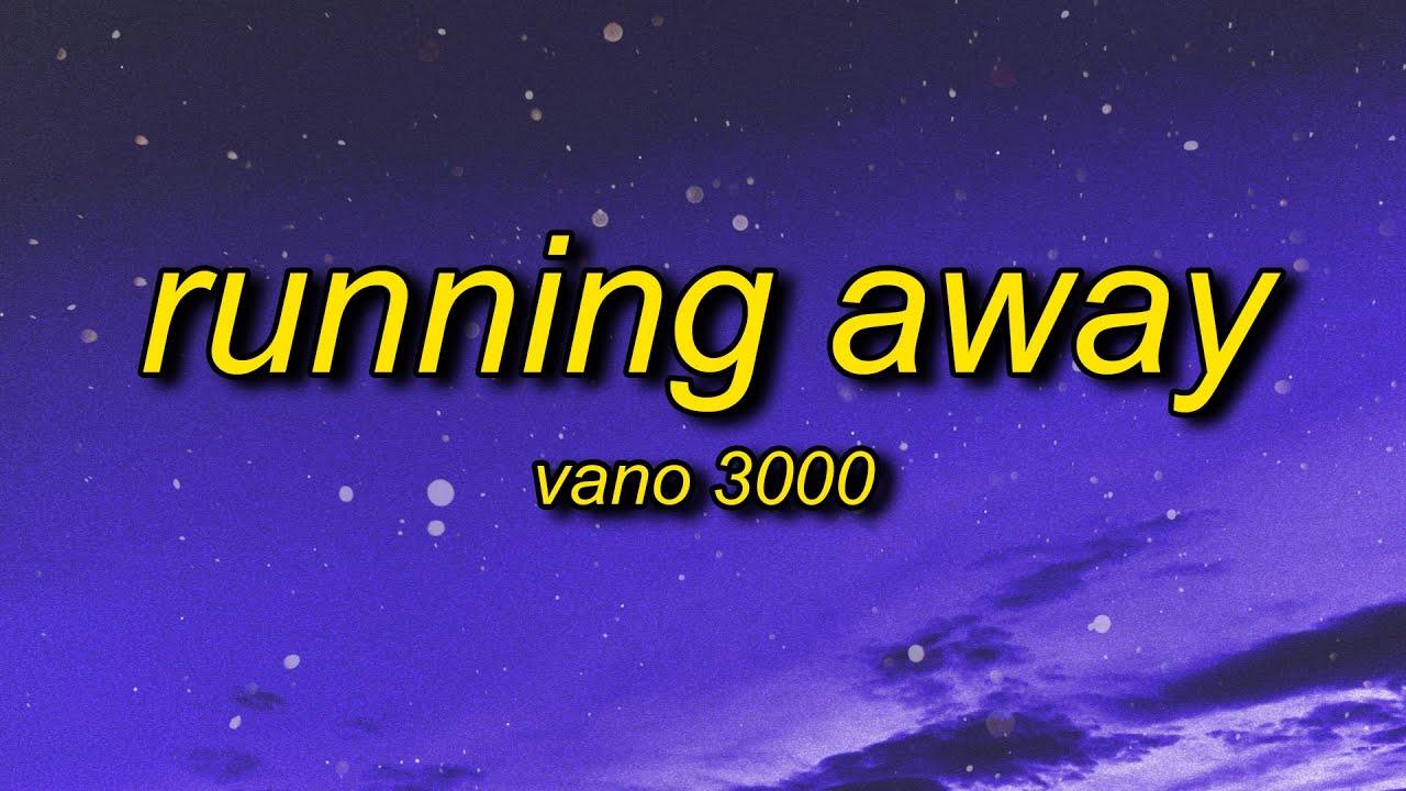 VANO 3000 - Running Away (Lyrics) [adult swim] | running away is easy it's the living thats hard
