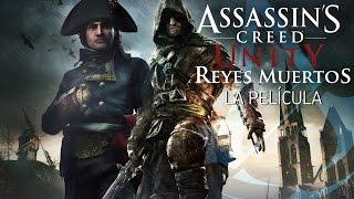 Assassin S Creed Unity Reyes Muertos Dead Kings DLC Película Completa En Español Full Movie