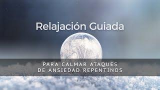 Video RELAJACION GUIADA PARA CALMAR ATAQUES DE ANSIEDAD REPENTINOS download MP3, 3GP, MP4, WEBM, AVI, FLV November 2018