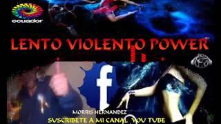 LENTO VIOLENTO D.J POWER LIVE
