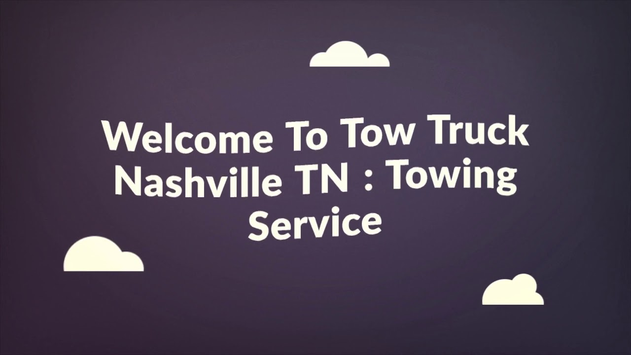 Tow Truck - Towing Service in Nashville, TN