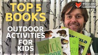Top 5 Books: Outdoor Activities for Kids