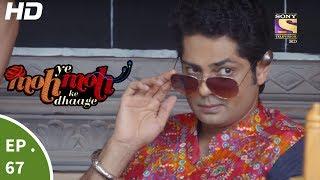 Yeh Moh Moh Ke Dhaage - ये मोह मोह के धागे - Episode 67 - 21st June, 2017