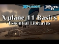 X-plane 11 Basics - Essential Libraries