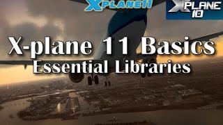 X-plane 11 Basics - Essential Libraries