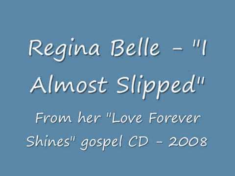 Regina Belle   I Almost Slipped