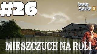 "Farming Simulator 19 | #26 Ostatni ""Mieszczuch"" na lubelskiej Video"