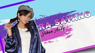 Gambar cover Jihan Audy - Ra Sayang (Official Music Video)
