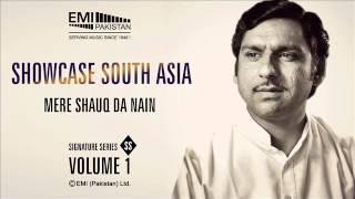 Mere Shauq Da Nain | Ustad Ghulam Ali | Showcase South Asia - Vol.1
