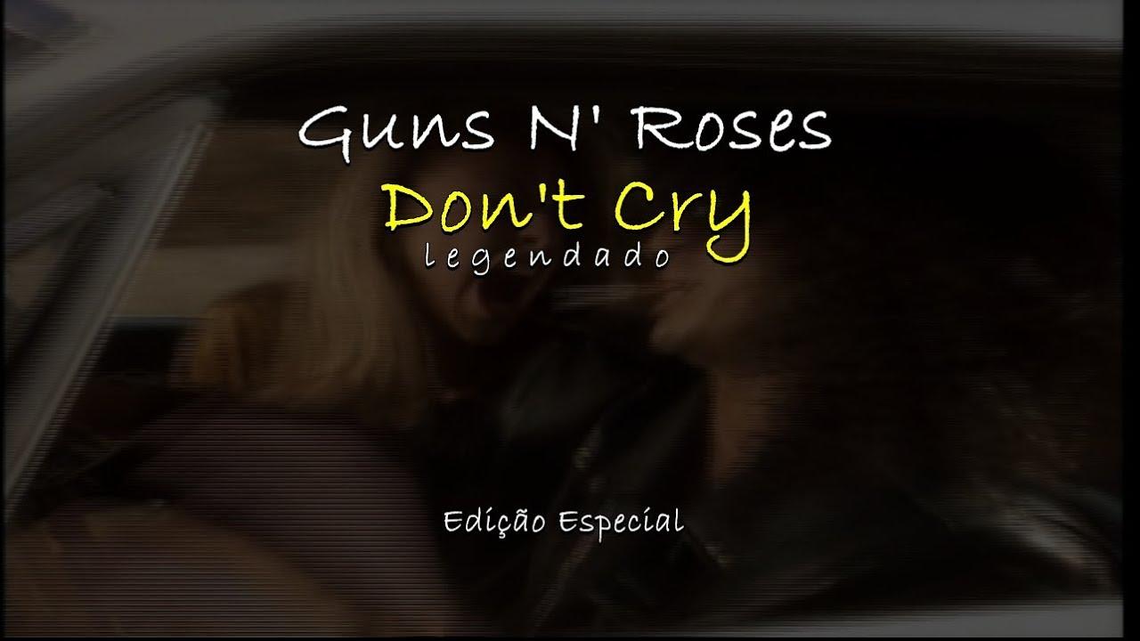 Download Guns N' Roses - Don't Cry - Legendado
